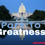 What Are Part To Greatness; Divine Part To Greatness In Life