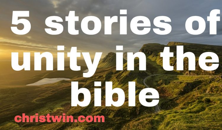 5 stories of unity in the Bible