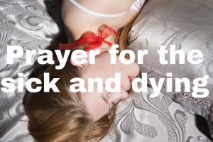 Prayer for the sick and dying