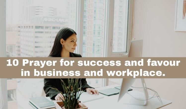 10 Prayer for success and favour in business and workplace