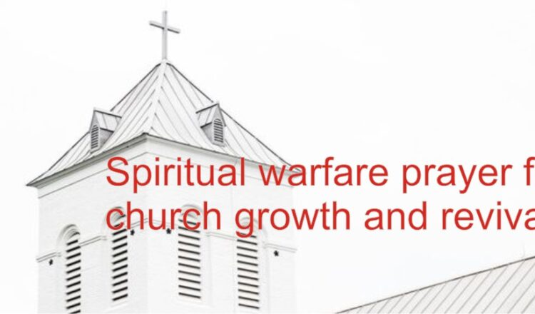 30 spiritual warfare prayer points for church growth and revival