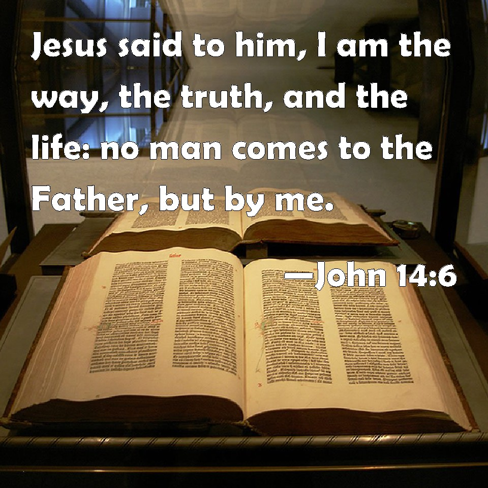 I Am the Way the Truth and the Life Bible Verses